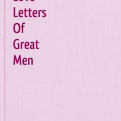 Love Letters Of Great Men - Vol. 2: Lord Byron